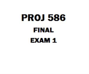 PROJ 586 Final Exam 1 | eBooks | Education