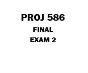 PROJ 586 Final Exam 2 | eBooks | Education