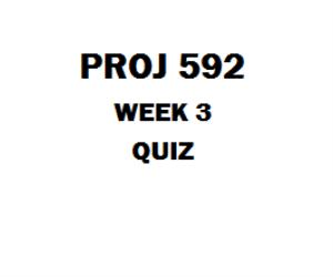 PROJ 592 Week 3 Quiz (03 Sets) | eBooks | Education