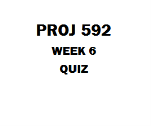 PROJ 592 Week 6 Quiz, 02 Sets | eBooks | Education