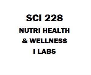 SCI 228 Nutri Health and Wellness I Labs | eBooks | Education
