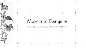 woodland dangers - recognition, avoidance, defense & treatment