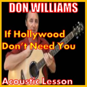 Learn to play If Hollywood Don't Need You by Don Williams | Movies and Videos | Educational