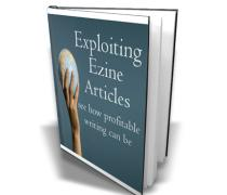 Exploiting Ezine Articles | eBooks | Business and Money