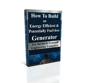 how to build an energy efficient & potentially fuel-less generator