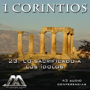 23 Lo sacrificado a los idolos | Audio Books | Religion and Spirituality