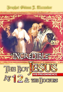 "Incredible"" - The Boy Jesus (His Pre-Eminence) And The Doctors. 