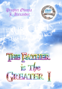 The Father Is The Greater I | Movies and Videos | Religion and Spirituality