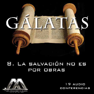 08 La salvacion no es por obras | Audio Books | Religion and Spirituality