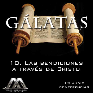 10 Las bendiciones a traves de Cristo | Audio Books | Religion and Spirituality