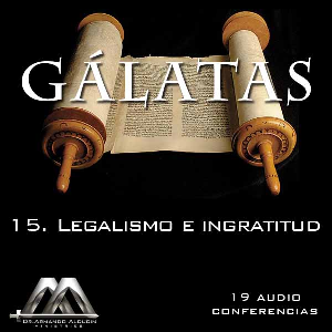 15 Legalismo e ingratitud | Audio Books | Religion and Spirituality
