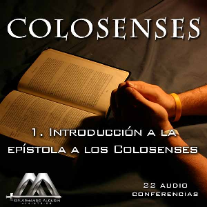 01 Introduccion a Colosenses | Audio Books | Religion and Spirituality