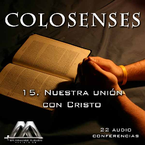 15 Nuestra union con Cristo | Audio Books | Religion and Spirituality