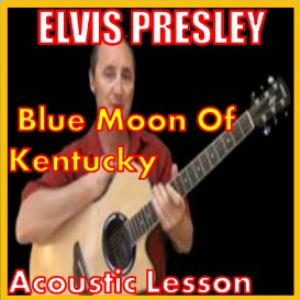 Learn to play Blue Moon Of Kentucky by Elvis Presley | Movies and Videos | Educational