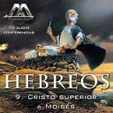 09 Cristo superior a Moises | Audio Books | Religion and Spirituality