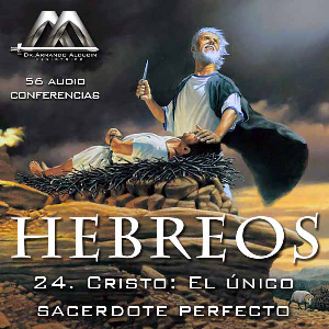 24 Cristo: El unico sacerdote perfecto | Audio Books | Religion and Spirituality