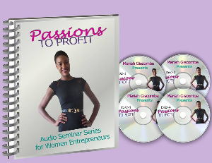 passions to profit audio seminar series for women entrepreneurs