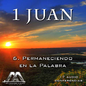 06 Permaneciendo en la Palabra | Audio Books | Religion and Spirituality