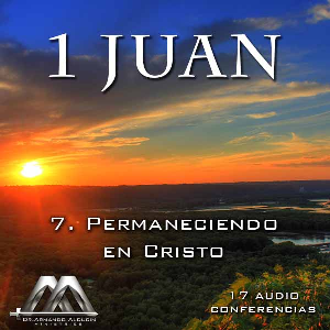 07 Permaneciendo en Cristo | Audio Books | Religion and Spirituality