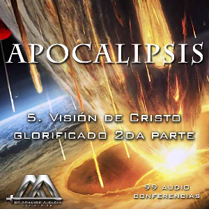 05 Vision de Cristo glorificado 2da parte | Audio Books | Religion and Spirituality