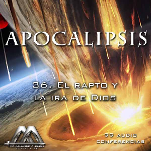 36 El rapto y la ira de Dios | Audio Books | Religion and Spirituality