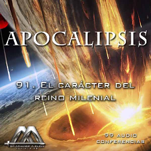 91 El caracter del reino milenial | Audio Books | Religion and Spirituality