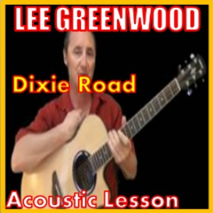 Learn to play Dixie Road by Lee Greenwood | Movies and Videos | Educational