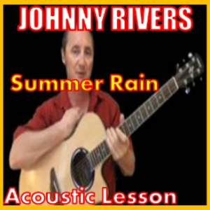 Learn to play Summer Rain by Johnny Rivers | Movies and Videos | Educational