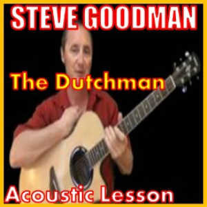 Learn to play The Dutchman by Steve Goodman | Movies and Videos | Educational