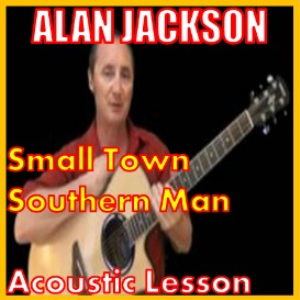 Learn to play Small Town Southern Man by Alan Jackson | Movies and Videos | Educational