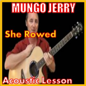 Learn to play She Rowed by Mungo Jerry | Movies and Videos | Educational