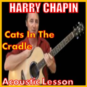 Learn to play Cats In The Cradle by Harry Chapin | Movies and Videos | Educational