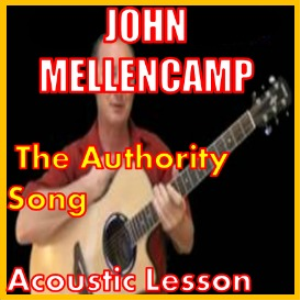 Learn to play The Authority Song by John Mellencamp | Movies and Videos | Educational