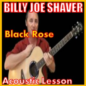 Learn to play Black Rose by Billy Joe Shaver | Movies and Videos | Educational