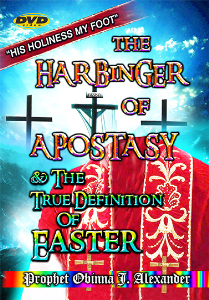 """holiness My Foot"" The Harbinger Of Apostasy And The True Definition Of Easter. 
