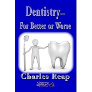 dentistry—for better or for worse