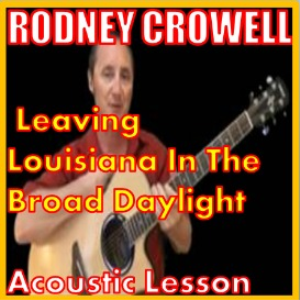 Learn to play Leavin Louisisana In The Broad Daylight by Rodney Crowell | Movies and Videos | Educational