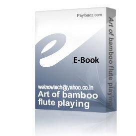 Art of bamboo flute playing | eBooks | Arts and Crafts