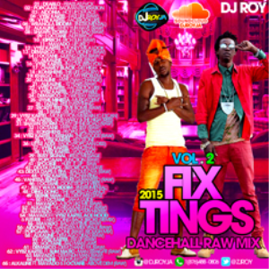 Dj Roy Fixx Tings Raw Dancehall Mix Vol.2 2015 | Music | Reggae