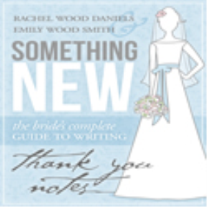 something new: the bride's complete guide to writing thank you notes