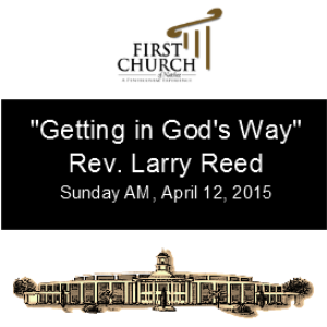 Getting in God's Way Rev. Larry Reed | Other Files | Everything Else