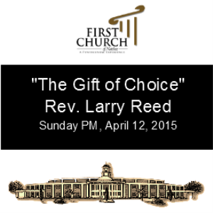 The Gift of Choice Rev. Larry Reed | Other Files | Everything Else
