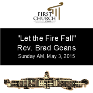 The Fire Still Falls (Rev. Brad Geans) | Other Files | Everything Else