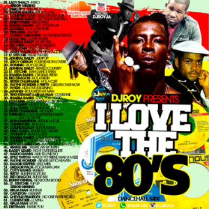 Dj Roy I Love The 80's Dancehall Mix | Music | Reggae