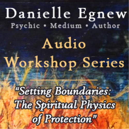 First Additional product image for - Danielle Egnew - Setting Spiritual Boundaries Workshop