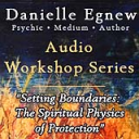 Danielle Egnew - Setting Spiritual Boundaries Workshop | Other Files | Presentations