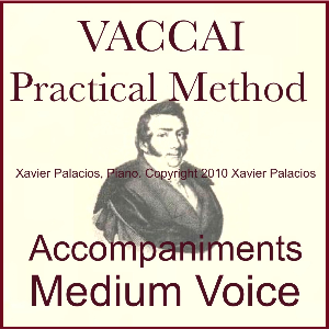 Vaccai Practical Method Accompaniments for Medium Voice. Xavier Palacios, Piano: Mp3 | Music | Karaoke