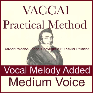 Vaccai Practical Method Accompaniments with Vocal Melody Added, For Medium Voice, Xavier Palacios, Piano: Mp3 | Music | Classical