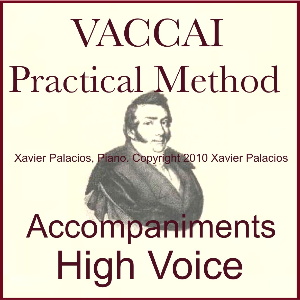 Vaccai Practical Vocal Method Accompaniments for High Voice with transpositions. Xavier Palacios, Piano: Mp3 | Music | Classical