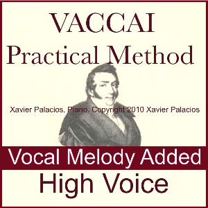 Vaccai Practical Method Accompaniments with Vocal Melody Added, For High Voice. Xavier Palacios, Piano: Mp3 | Music | Classical